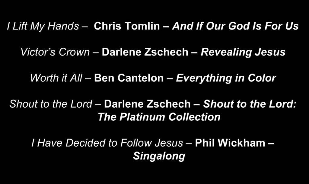 I Lift My Hands Chris Tomlin And If Our God Is For Us Victor s Crown Darlene Zschech Revealing Jesus