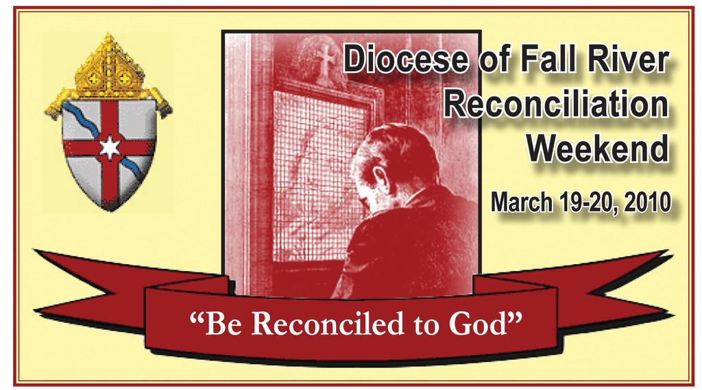 Reconciliation Weekend Penance Service This has been put together to help priests and parishes that would like to incorporate a Penance Service during the observation of the Diocese of Fall River s