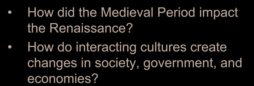 November 5, 2012 How did the Medieval Period impact the Renaissance?