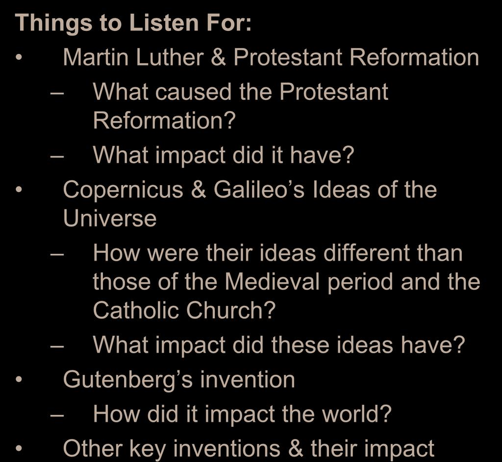 Things to Listen For: Martin Luther & Protestant Reformation What caused the Protestant Reformation? What impact did it have?