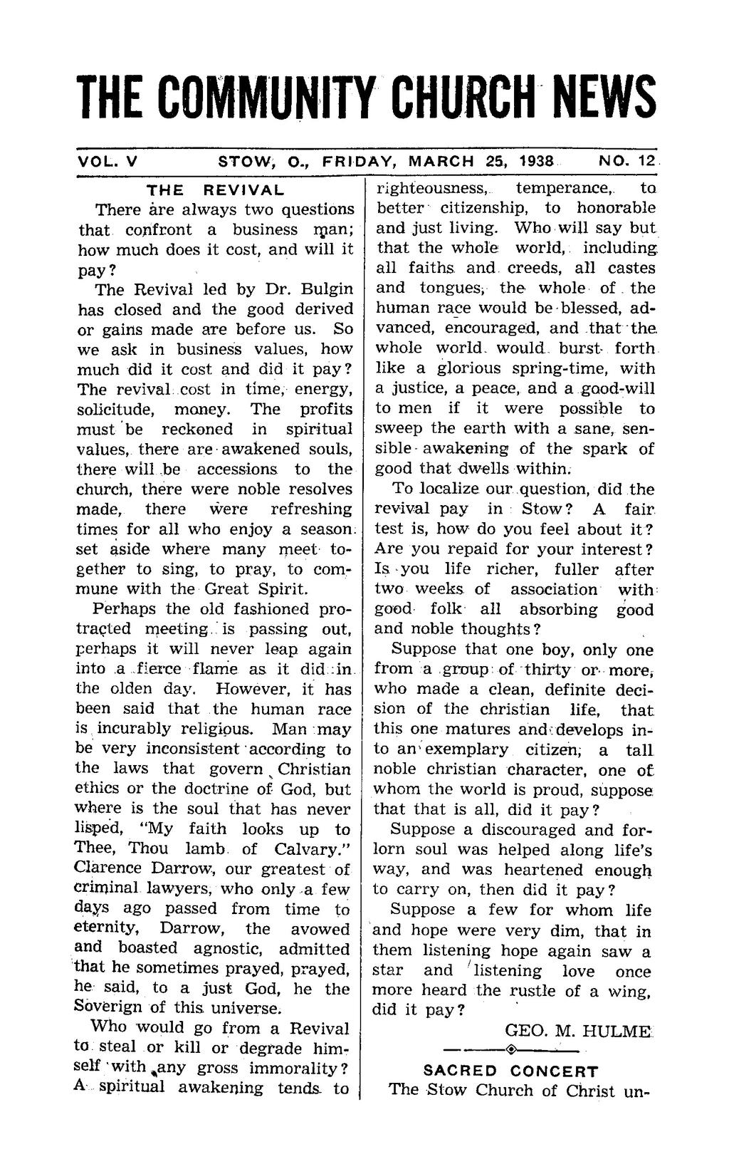 THE COMMUNITY CHURCH NEWS VOL. V S T O W, O., F R I D A Y, MARCH 25, 1938 THE REVIVAL There are always two questions that confront a business rpan; how much does it cost, and will it pay?