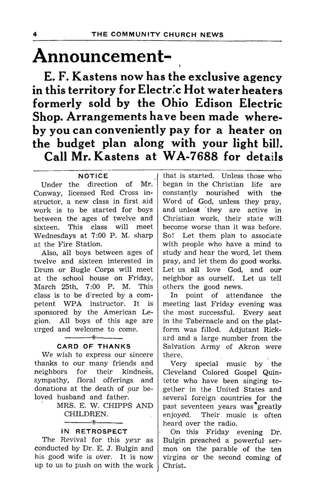 8 THE COIWNIUNITY CHURCH NEWS 3 Announcement- E. F. Kastens now has the exclusive agency in this territory for Electric Hot water heaters formerly sold by the Ohio Edison Electric Shop.