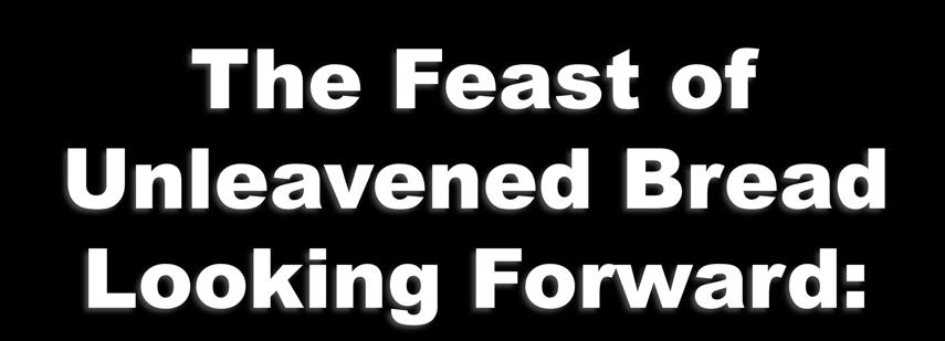 The feast of unleavened bread occurred while Jesus slept in the tomb.