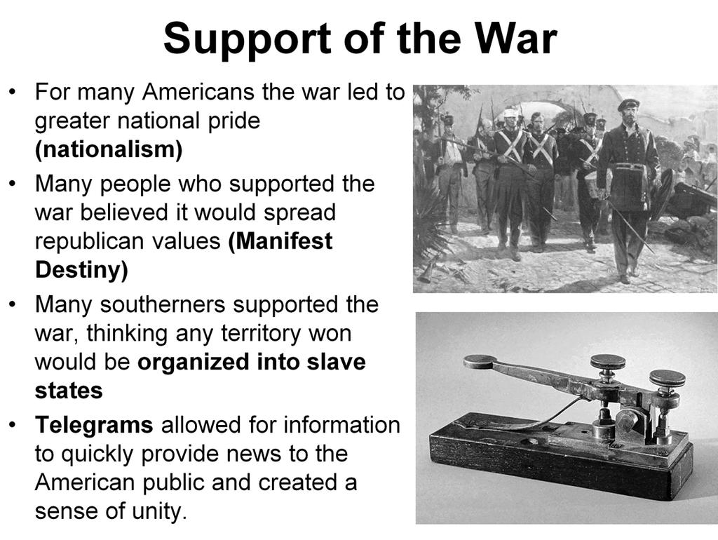 Explain that the support of the war was leadby nationalism, manifest destiny, the southern