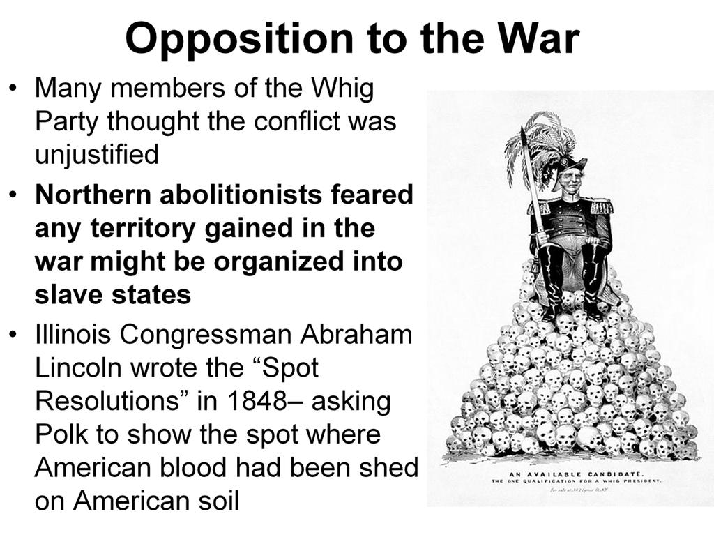Explain thatmany northern abolitionists feared the success of America in the war would lead to more slavery, since Mexico had outlawed slavery in 1829.