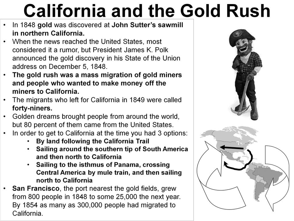 Explain what the gold rush was and while most of the newly arrived were Americans, the Gold Rush also attracted some tens of thousands from Latin America, Europe, Australia, and Asia.