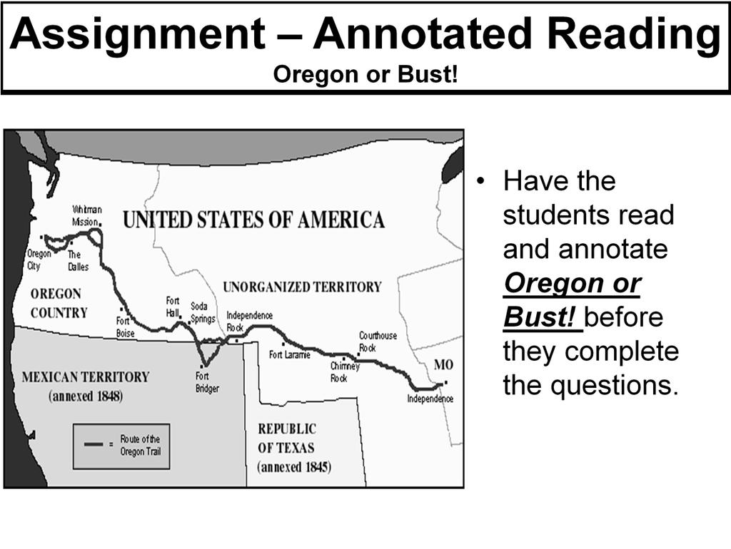 Have students refer to the resource in their book (insert page numbers later) Have the students read and annotate Oregon or Bust! before they complete the questions. An answer key is provided for you.