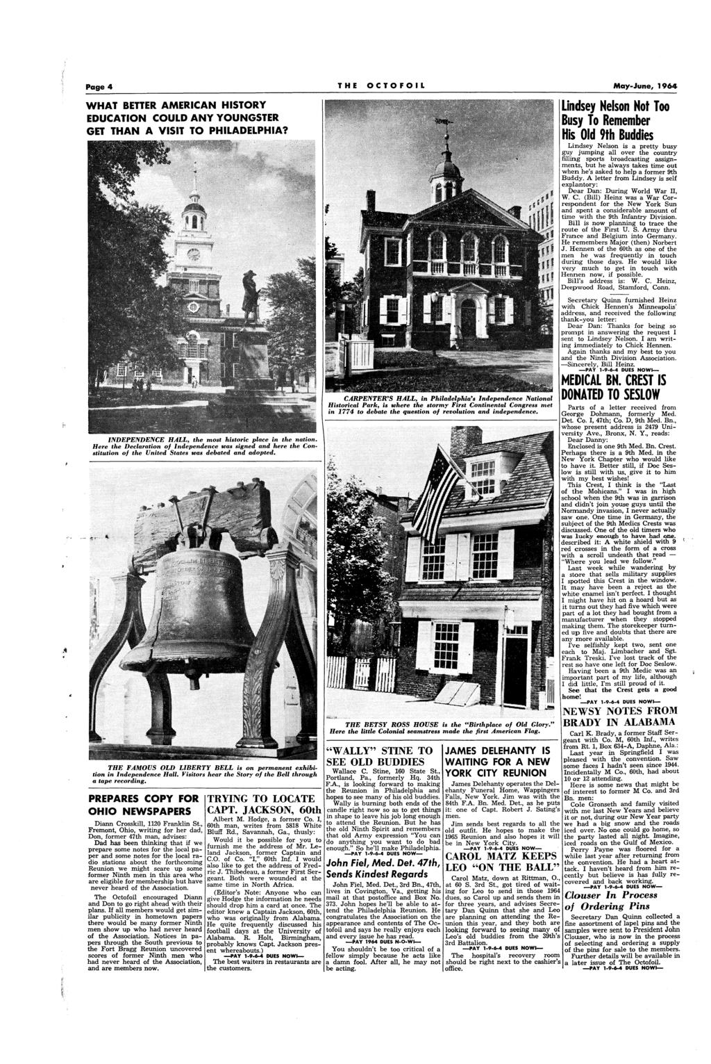 Page 4 THE OCTOFOIL May-June, 1964 WHAT BETTER AMERICAN HISTORY EDUCATION COULD A,NY YOUNGSTER GET THAN A VISIT TO PHILADELPHIA? THE FAMOUS OLD LIBERTY BELL s on permanent exhbton n Independence Hall.