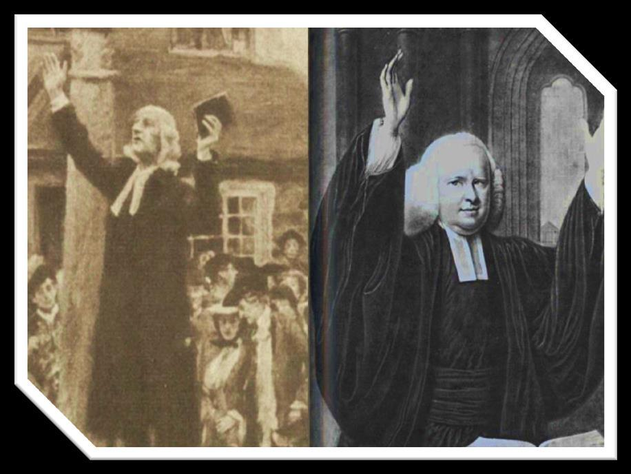 1739ad Wesley & Whitefield Wesley Graduated and taught at Oxford, Joined brother s group called Holy Club (Methodists), Very influential open-air preaching in England [1739]