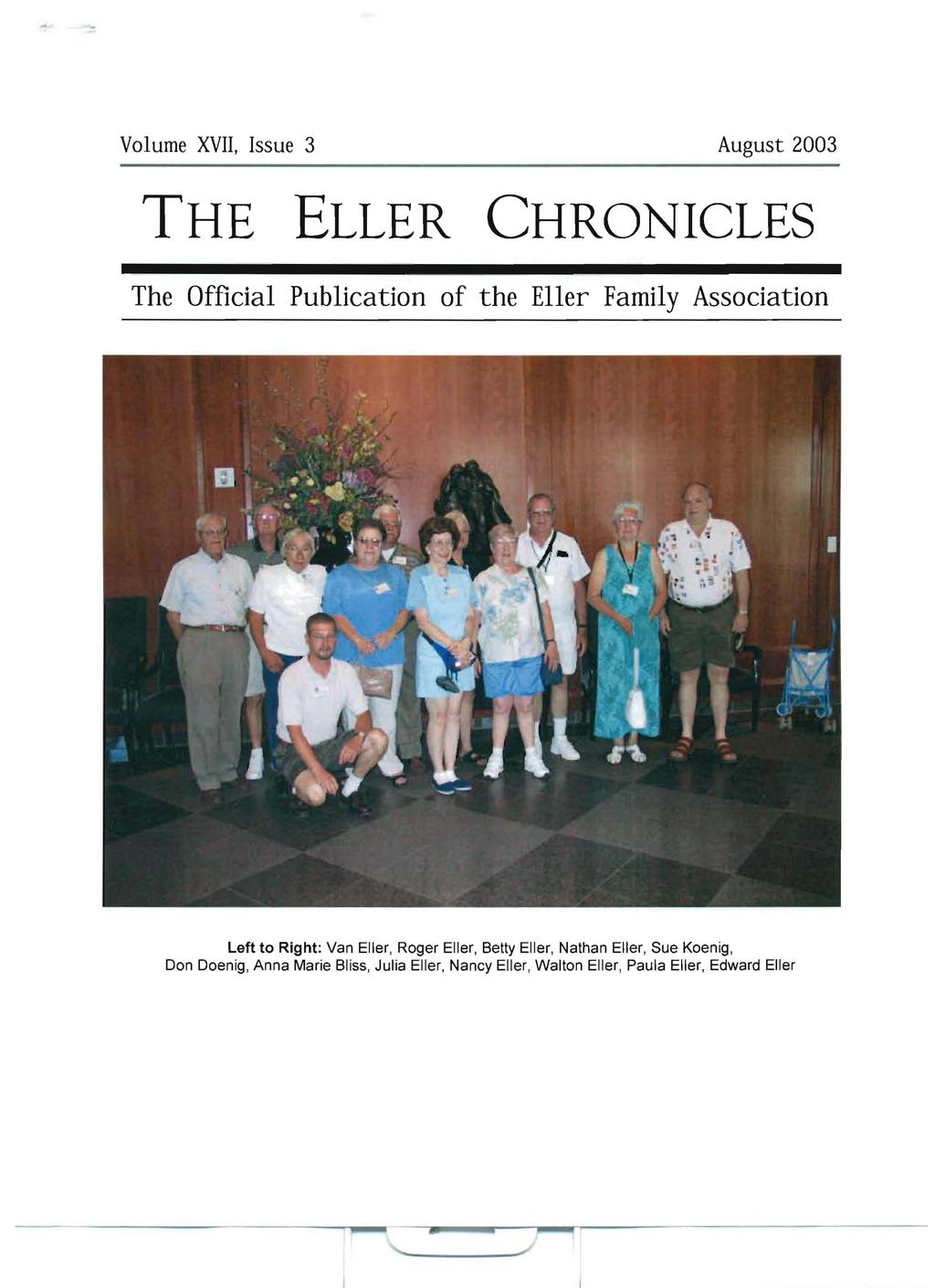 This edition of the Eller Chronicles was scanned using OCR by Harvey W. Powers on April 13, 2009. Note: Some pages that contained only photos that scanned poorly were ommitted.