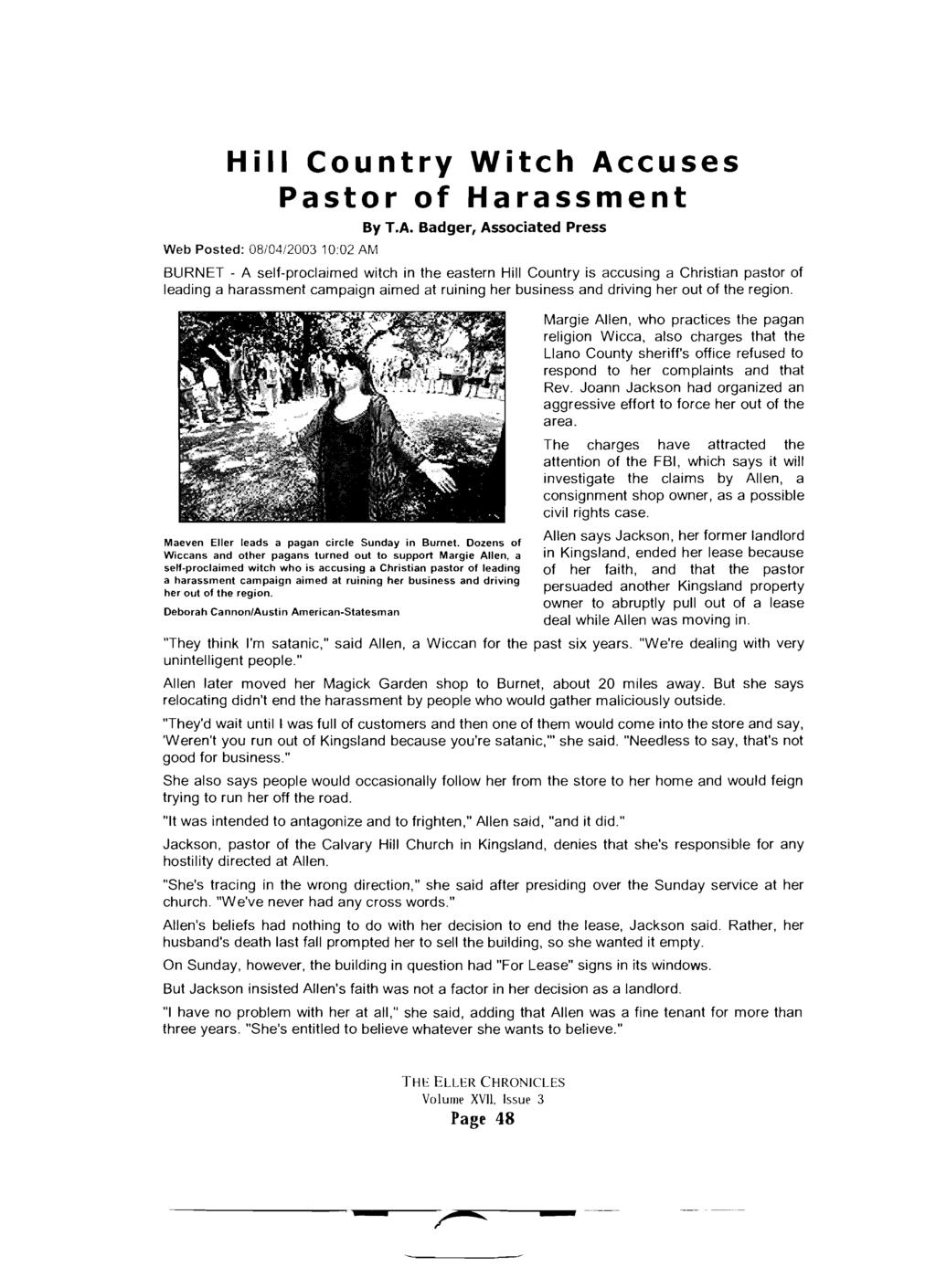 Hill Country Witch Accuses Pastor of Harassment Web Posted: 08/04/2003 10:02 AM Maeven Eller leads a pagan circle Sunday in Burnet.