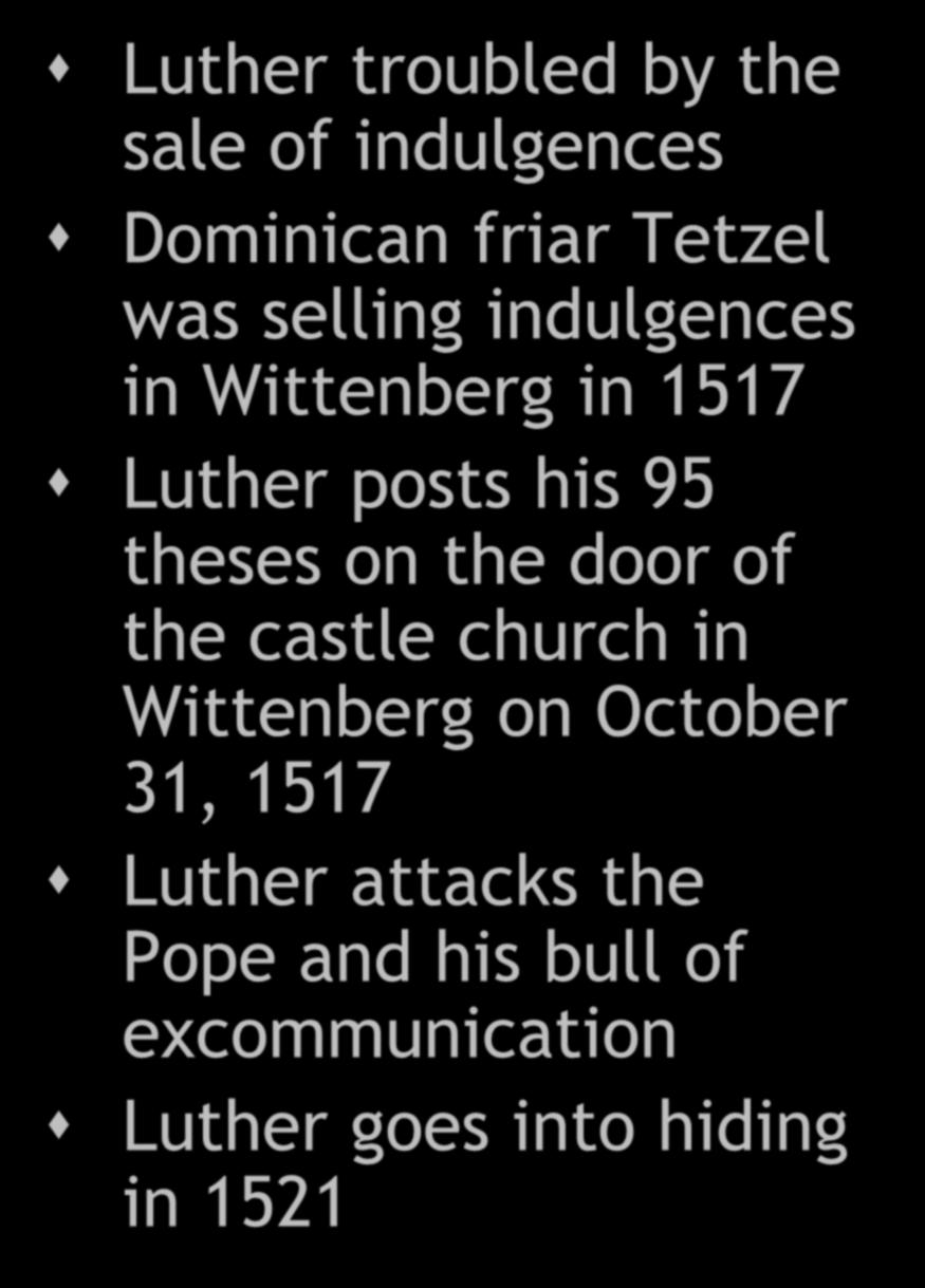 Germany (Northern) Luther troubled by the sale of indulgences Dominican friar