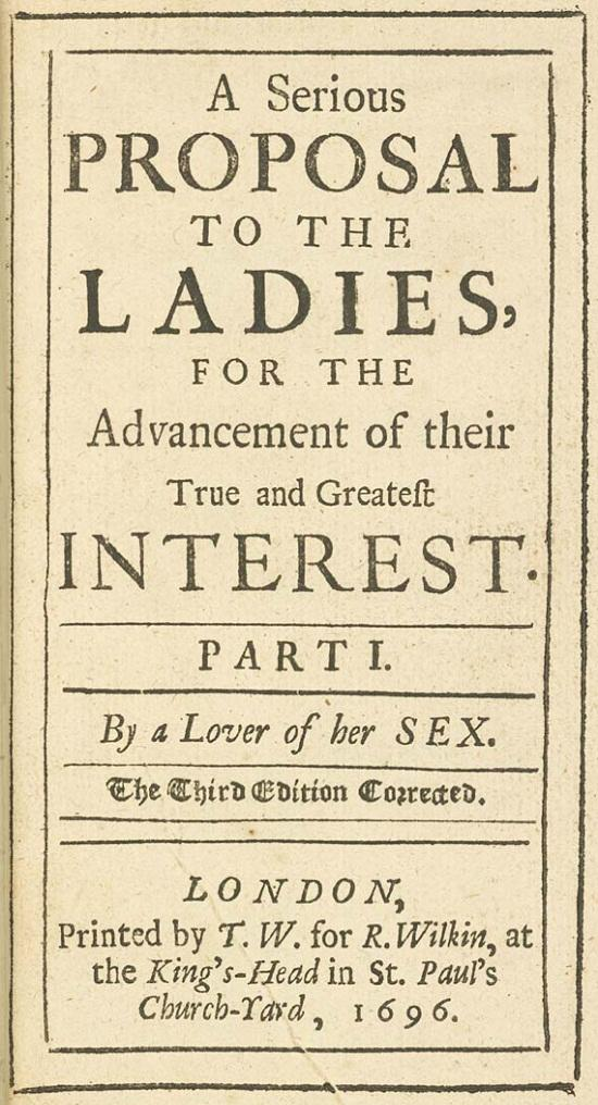 Mary Astell (1666-1731) The Woman Question A Serious Proposal to the Ladies (1697) and