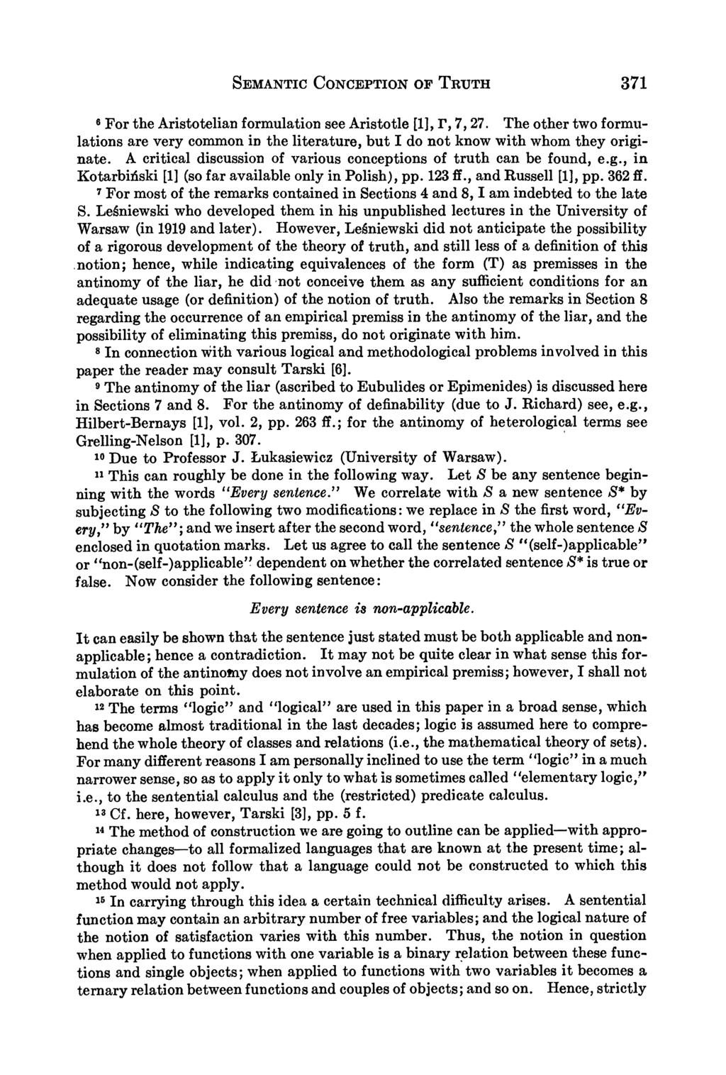 SEMANTIC CONCEPTION OF TRUTH 371 6 For the Aristotelian formulation see Aristotle [1], r, 7, 27.