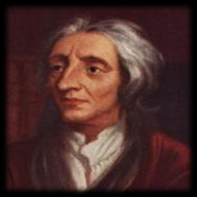 C. John Locke (1632-1704): greatest of the Enlightenment thinkers 1. Two Treatises on Civil Government (1690) a. Philosophical defense for the Glorious Revolution b.