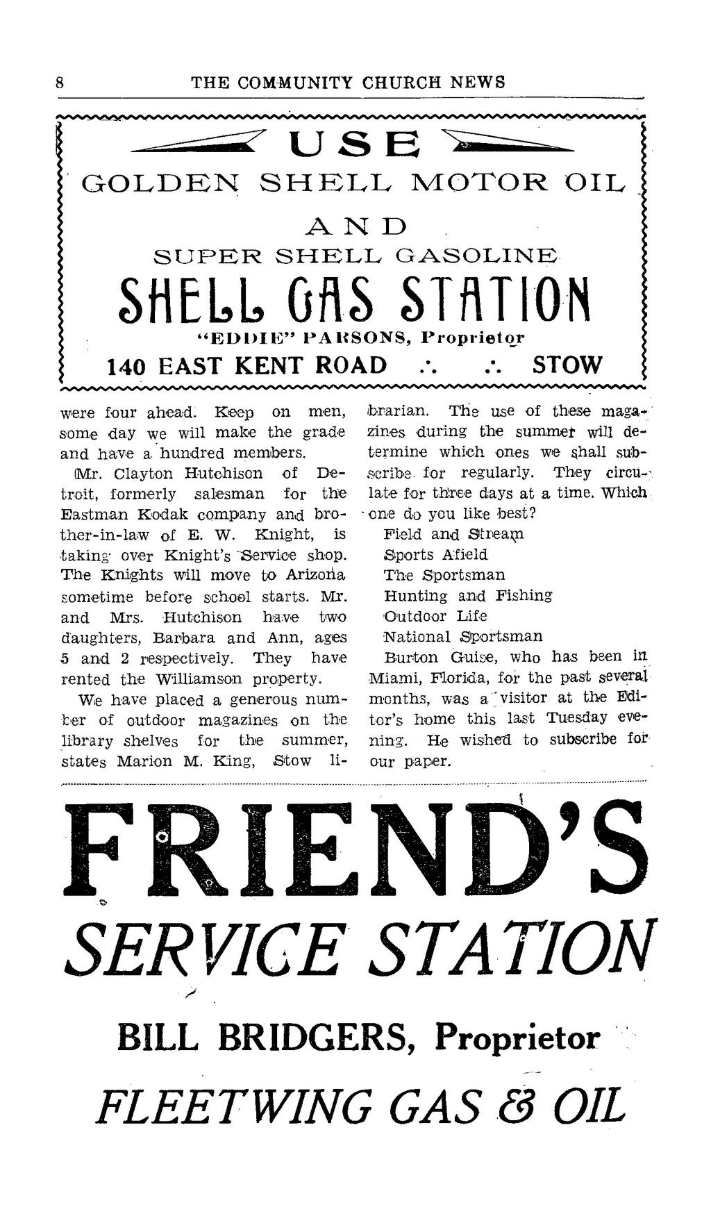 "290 THE COMMUNITY CHURCH NEWS K U S B GOLDEN SHELL MOTOR OIL A N D SUPER SHELL GASOLINE SHELL GflS ""EDDIE"" PAHSON8, STATION Proprietor 140 EAST KENT ROAD STOW were four ahead. Keep on men, brarian."
