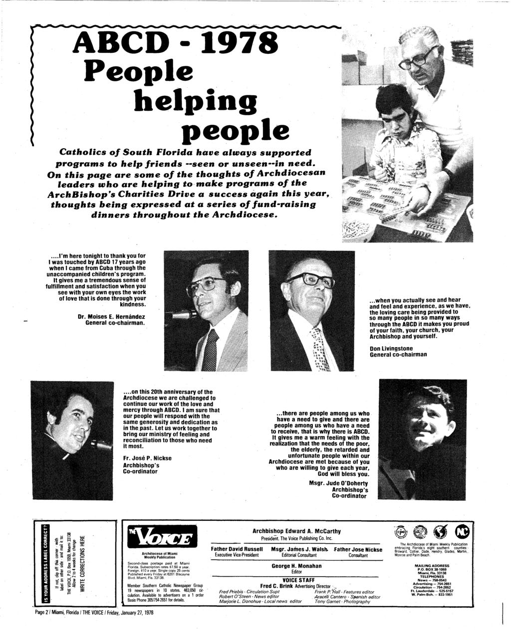 ABCD - 1978 People helping people Catholics of South Florida have always supported programs to help friends seen or unseen in need.