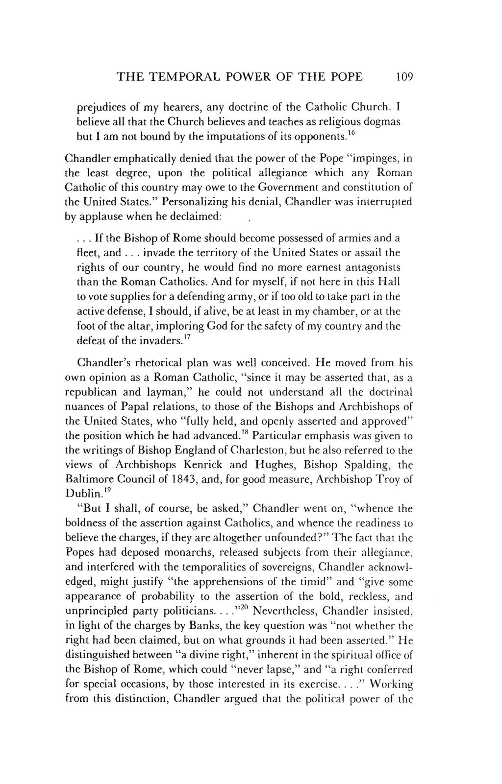 THE TEMPORAL POWER OF THE POPE 109 prejudices of my hearers, any doctrine of the Catholic Church.