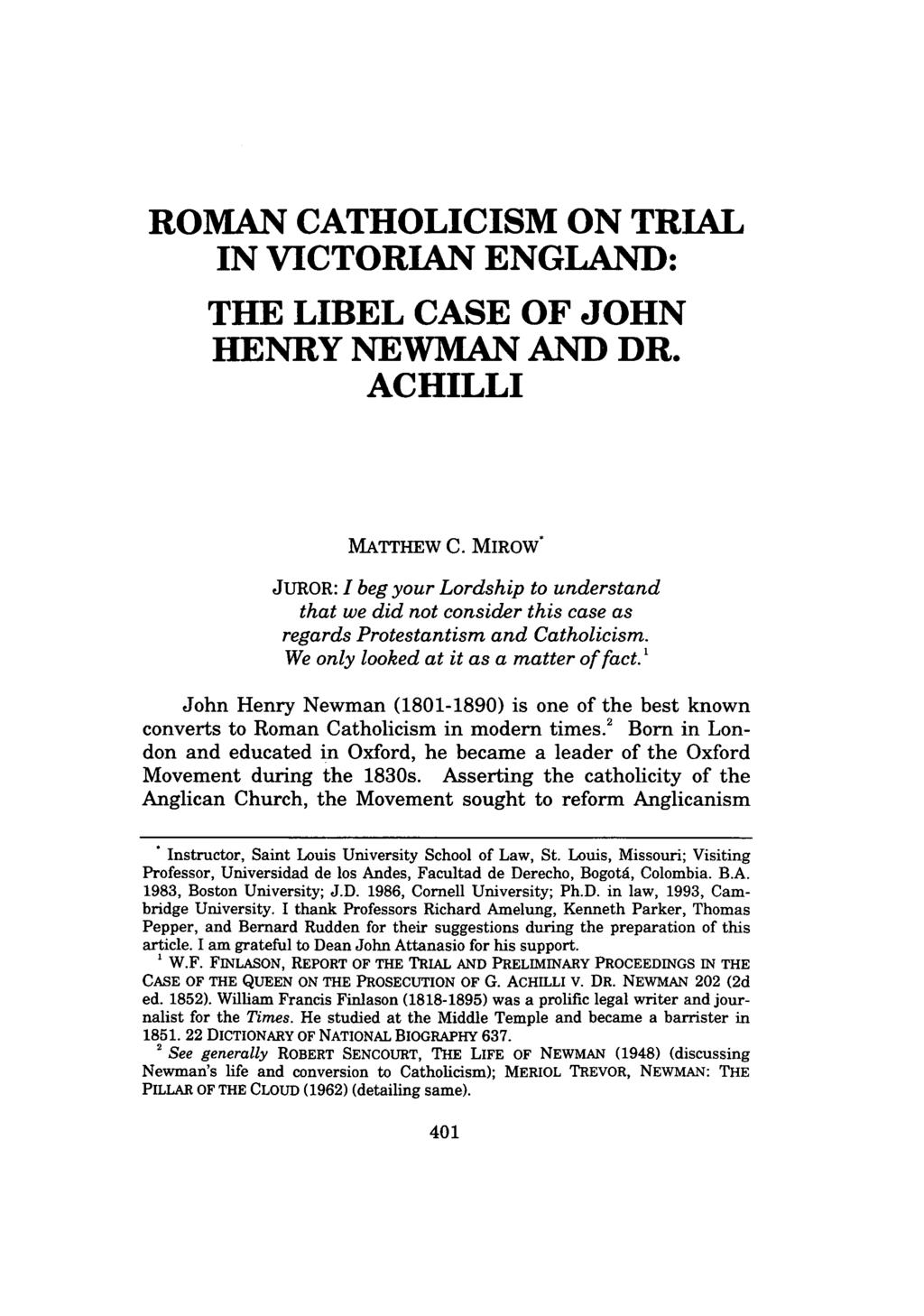 ROMAN CATHOLICISM ON TRIAL IN VICTORIAN ENGLAND: THE LIBEL CASE OF JOHN HENRY NEWMAN AND DR. ACHILLI MATTHEW C.