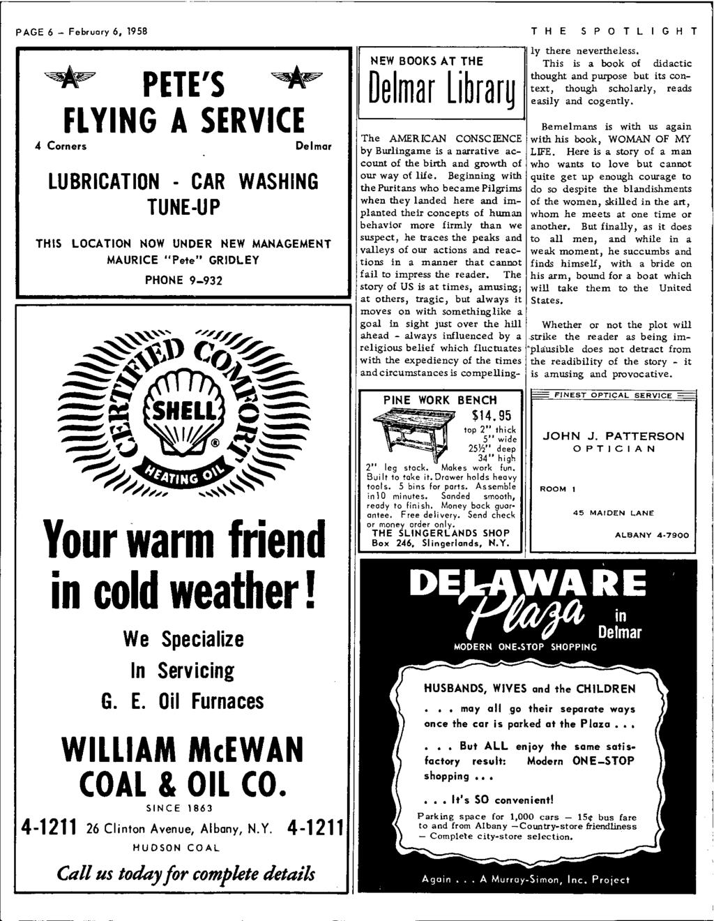 "PAGE 6- February 6, 1958 ~ PETE'S ~ FLYING A SERVICE 4 Corners Delmar LUBRICATION CAR WASHING TUNE-UP THIS LOCATION NOW UNDER NEW MANAGEMENT MAURICE ""Pete"" GRIDLEY PHONE 9-932 Your warm friend in"