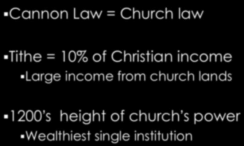 Church law Tithe = 10% of Christian income Large income from church