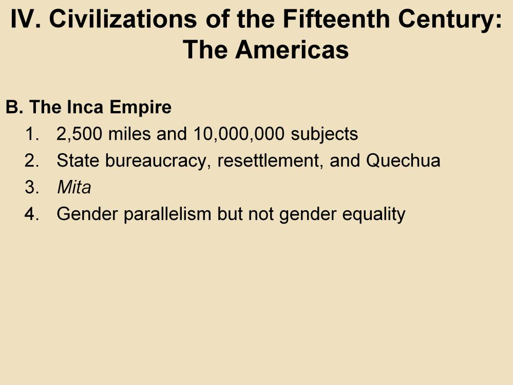 IV. Civilizations of the Fifteenth Century: The Americas B. The Inca Empire 1.