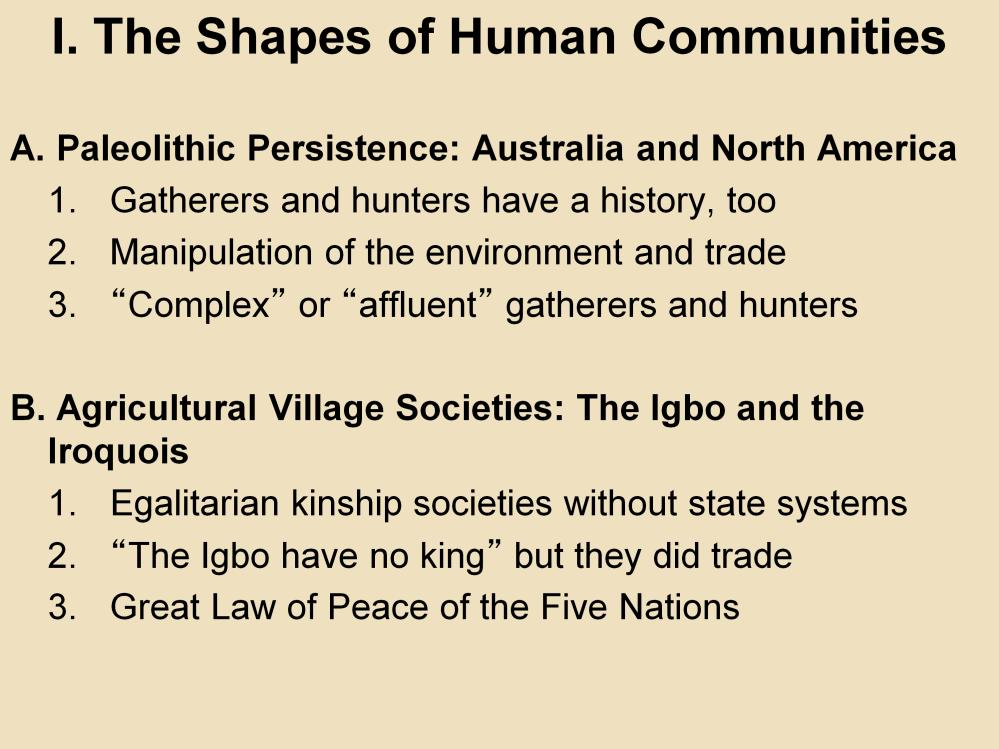 I. The Shapes of Human Communities A. Paleolithic Persistence: Australia and North America 1.