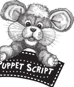 Lesson 11 Closing n How Can i Show love? SupplieS: none Bring out Whiskers the Mouse and go through the following puppet script. When you finish the script, put Whiskers away and out of sight.
