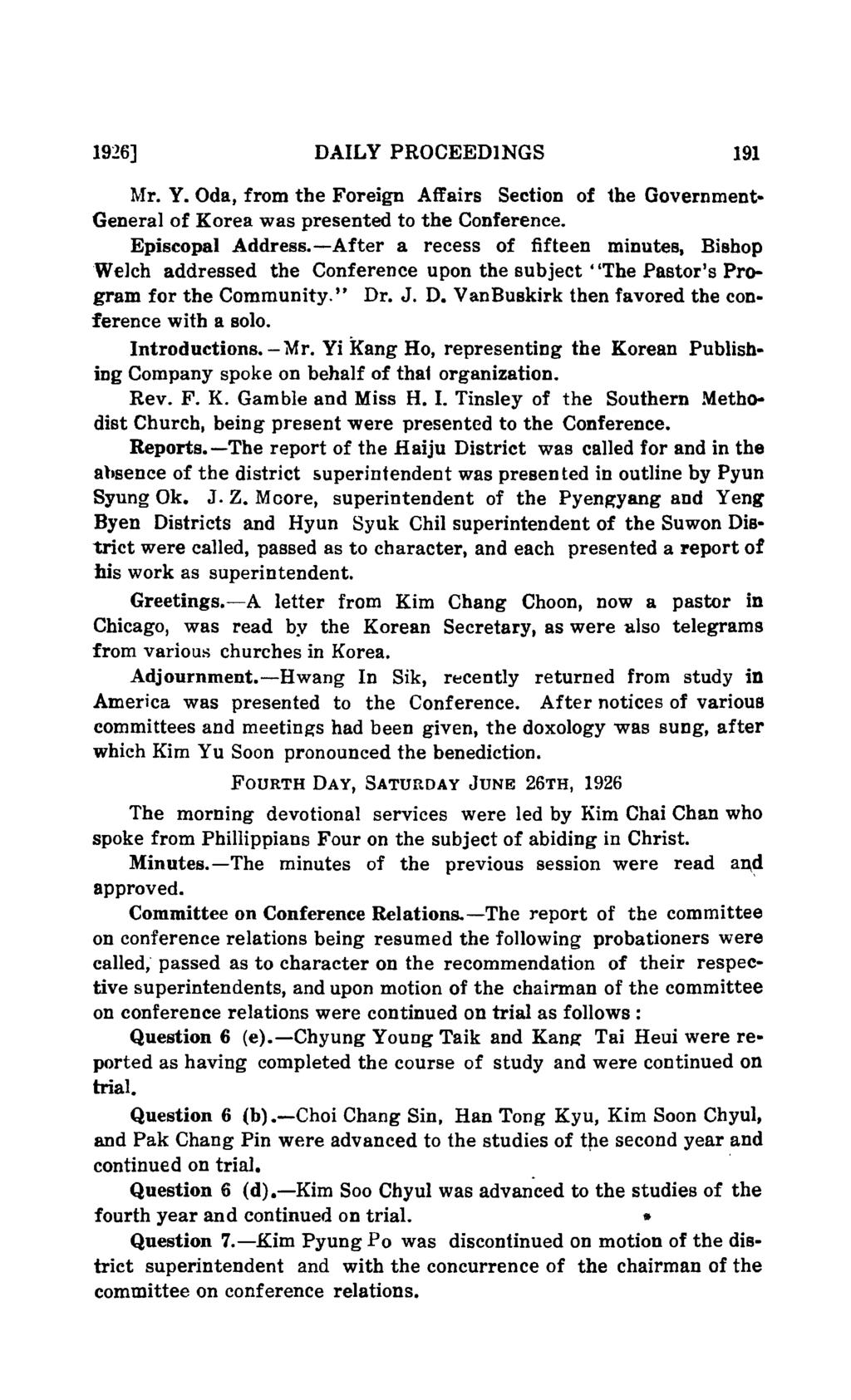 1926] DAILY PROCEEDINGS 191 Mr. Y. Oda, from the Foreign Affairs Section of the Government General of Korea was presented to the Conference. Episcopal Address.