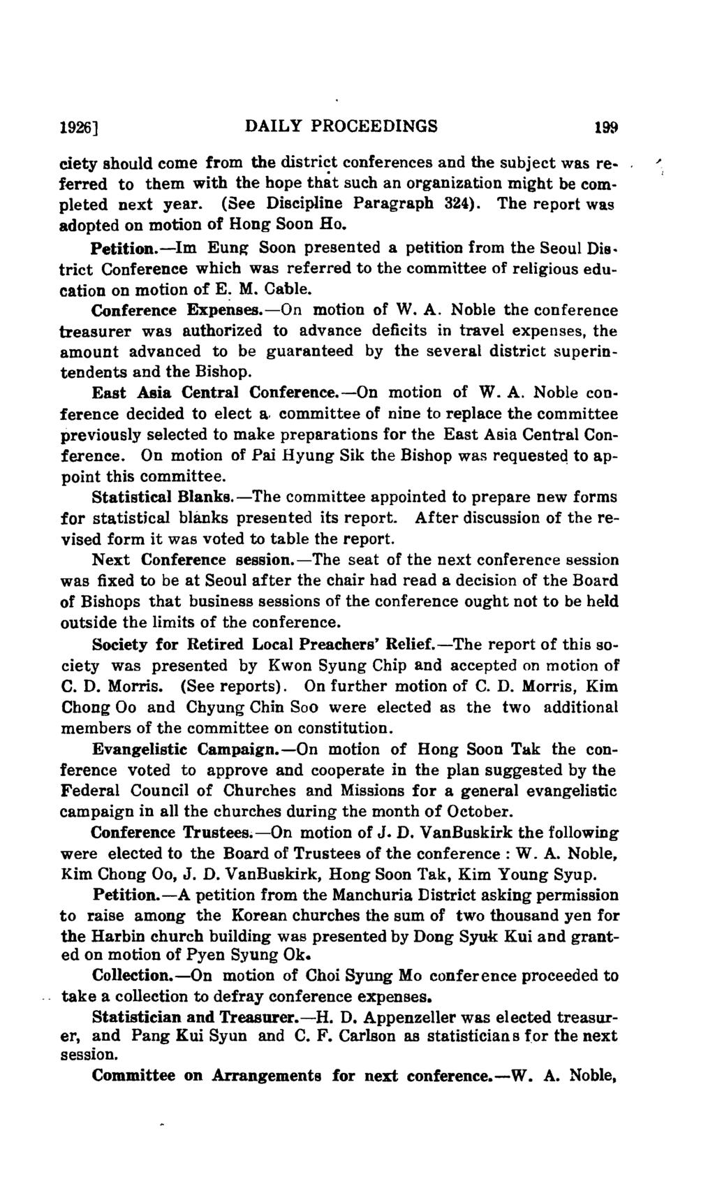 1926] DAILY PROCEEDINGS 199 ciety should come from the district conferences and the subject was re ferred to them with the hope that such an organization might be completed next year.
