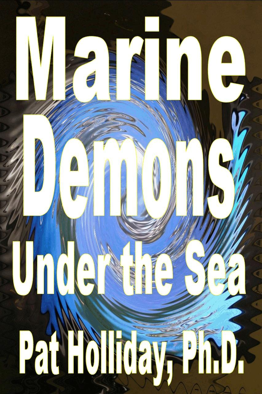 Marine Spirits Under the Sea Pat Holliday, Ph.D.