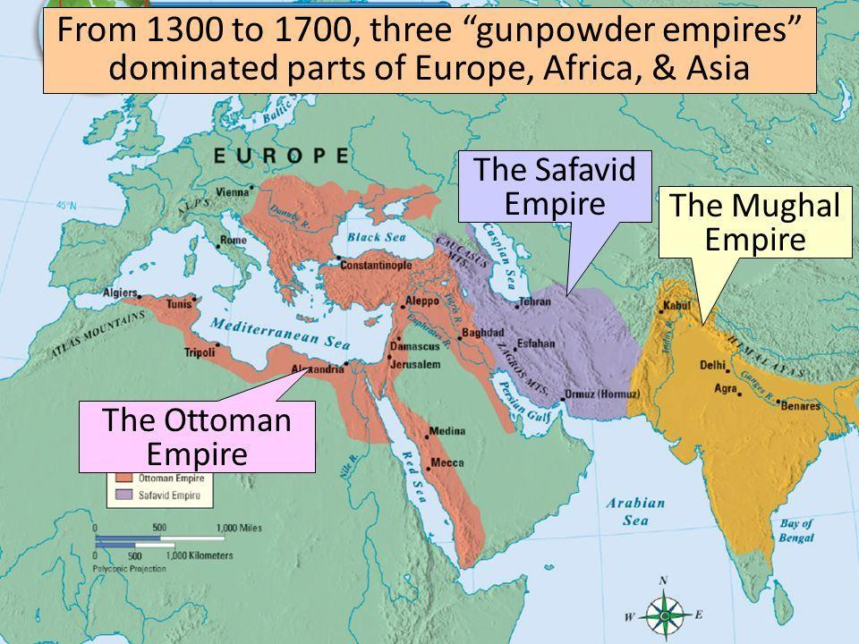 Let s review the three Gunpowder Empires of the
