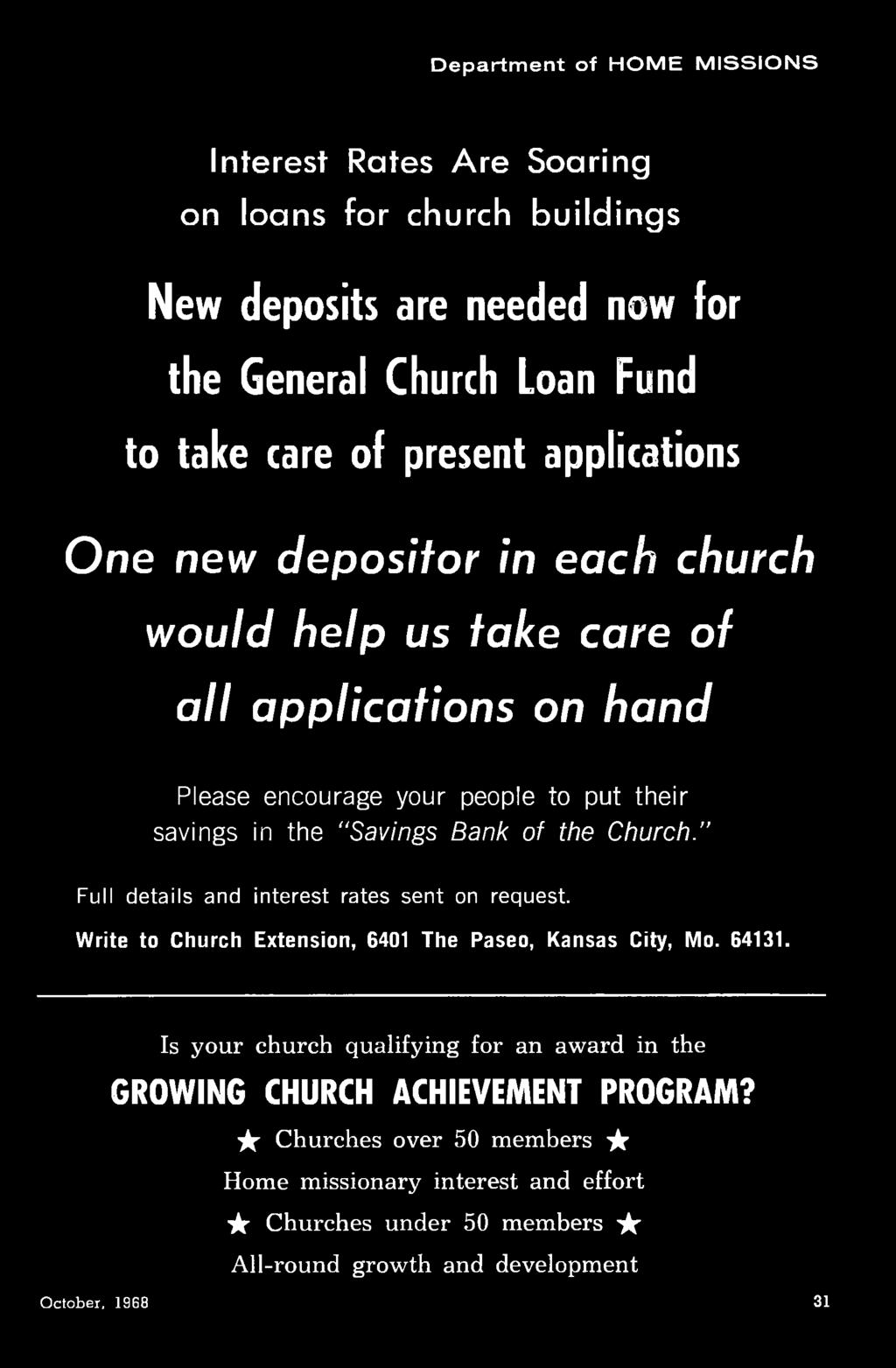 "h u rch."" Full details and interest rates sent on request. Write to Church Extension, 6401 The Paseo, Kansas City, Mo. 64131."