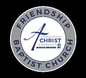 Position Description FBC MISSION STATEMENT Friendship Baptist Church is a church where Christ is magnified; through individually and collectively presenting ourselves to Christ as a living and holy