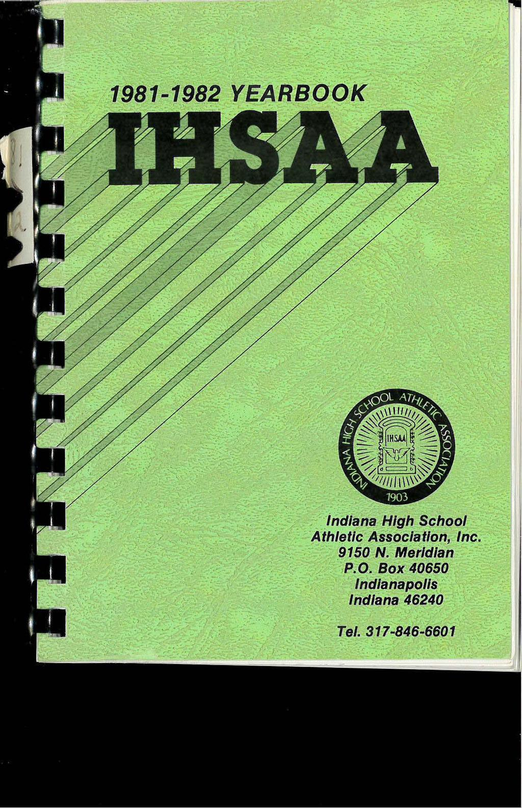 1981-1982 YEARBOOi<,- ~ I., Indiana High School Athletic Association, Inc.