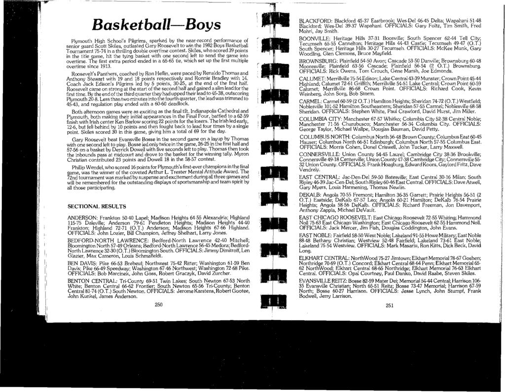 Basketball-Boys Plymouth High Schools Pilgrims, sparked by the near-record performance of senior guard Scott Skiles, outlasted Gary Roosevelt to win the 1982 Boys Basketball Tournament 75-74 in a