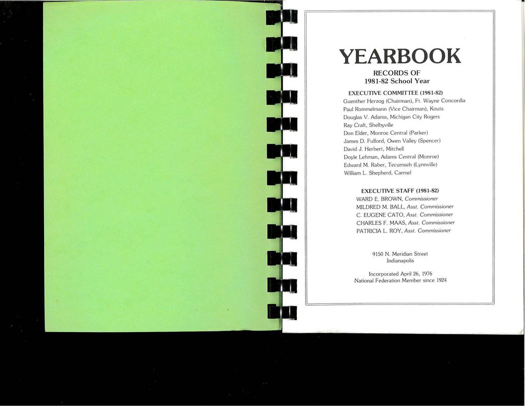 YEARBOOK RECORDS OF 1981-82 School Year EXECUTIVE COMMITTEE (198 1-82) Guenther Herzog (Chairman), Ft. Wayne Concordia Paul Rommelmann (Vice Chairman), Kouts Douglas V.