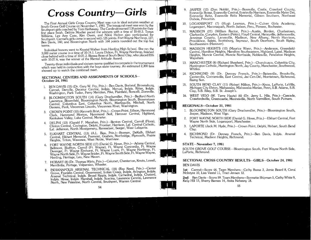 Cross Country-Girls The First Annual Girls Cross Country Meet was run in ideal autumn weather at South Grove Golf Course on November 7, 1981, The inaugural meet was won by the Southport girls coached