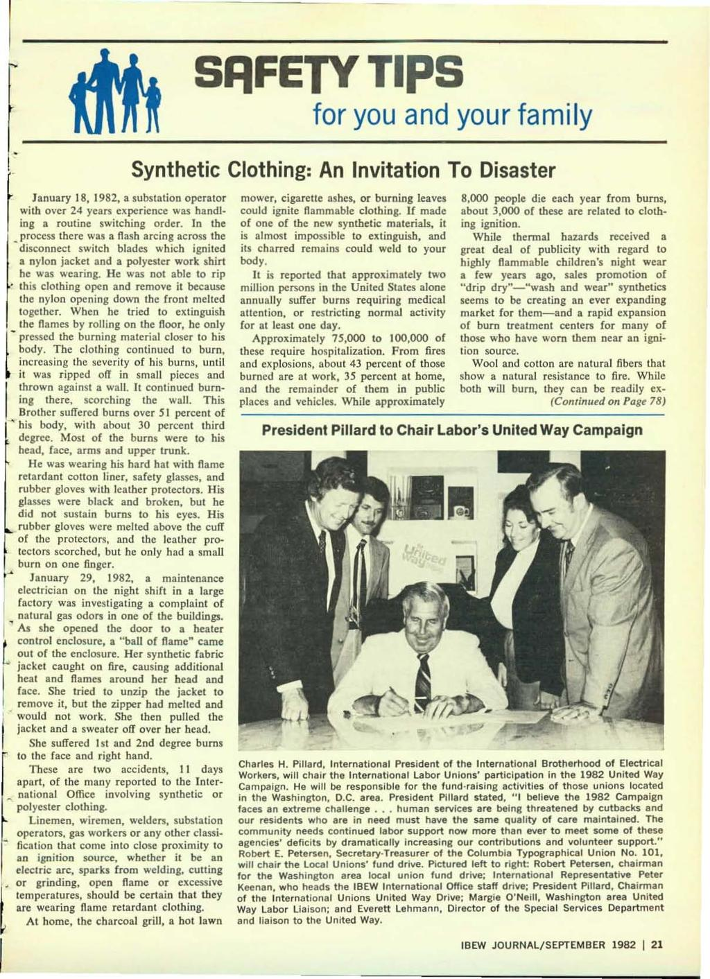 SJlFETY TIPS for you and your family Synthetic Clothing: An Invitation To Disaster January 18,1982, a substation operator with over 24 years experience was handling a rouline switching order.