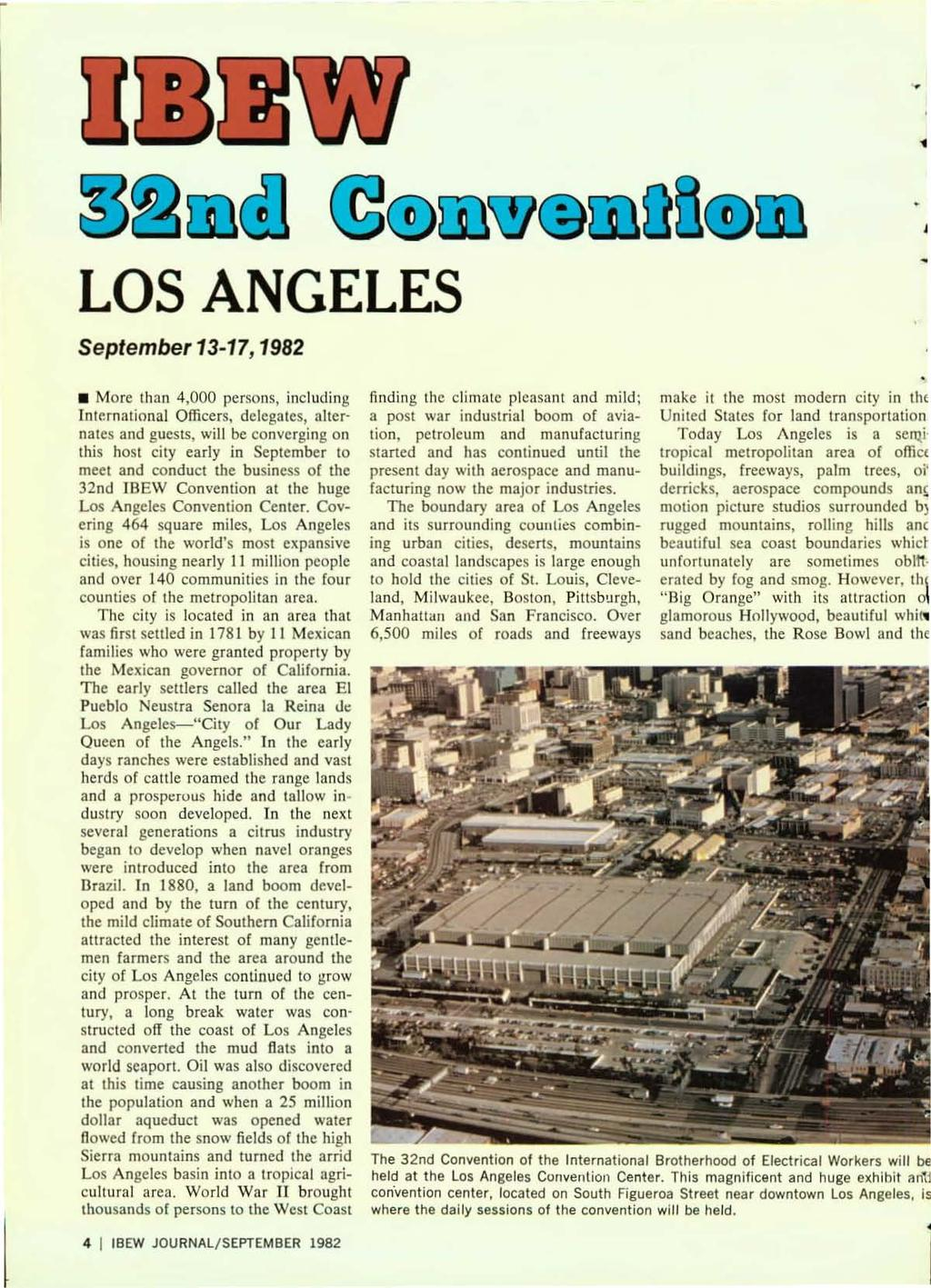 , LOS ANGELES September 13-17, 1982 More Ihan 4,000 persons, including International Officers, delegates, alternates and guesls, will be converging on this host city early in September to meet and