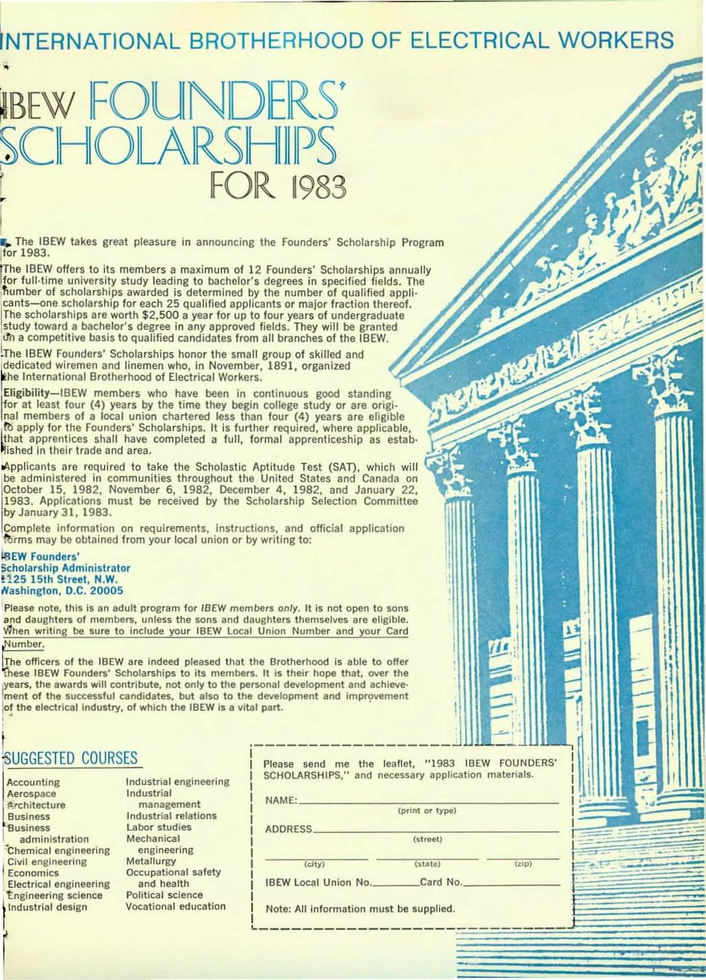 NTERNATIONAL BROTHERHOOD OF ELECTRICAL WORKERS BEW IFOUINIDIERSt CIHIOLAIRSIHIIIIPS FOR 1983 f. The tbew takes great pleasure in announcing the Founders' Scholarship Program 'or 1983.