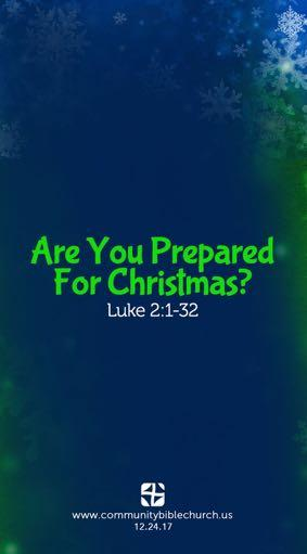 Introduction Are You PrePAred for ChristmAs? Luke 2:1-32 I. The Spiritually A. There was the problem of. B. There was the problem of. II. The Spiritually A. They had a that Jesus is Lord. B. They had a that Jesus is Lord. III.