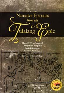 Book review BOOK REVIEW A POLYPHONIC COLLECTION OF NARRATIVES Narrative Episodes from the Tulalang Epic. Hazel J. Wrigglesworth (comp. & transl.), Ampatuan Ampalid, Letipá Andaguer, Adriano Ambangan.