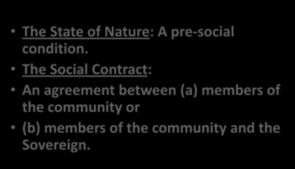 Key Concepts: The State of Nature: A pre-social condition.