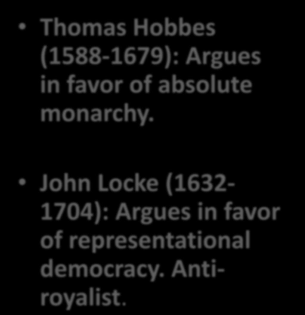 KEY PLAYERS IN SOCIAL CONTRACT THEORY Thomas Hobbes (1588-1679): Argues in favor of absolute