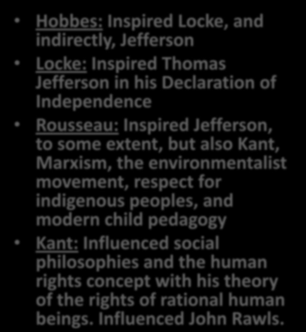 Inspired Jefferson, to some extent, but also Kant, Marxism, the