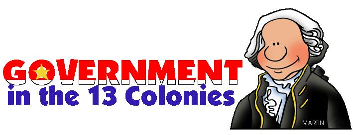 COLONIAL GOVERNMENT Each colony had its own legislature or group of people who make their own laws.