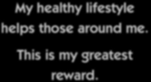 My healthy lifestyle helps those