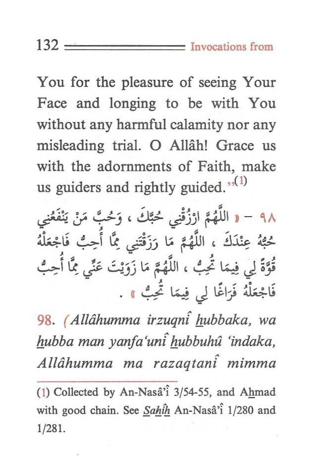 132 ======== Invocations from You for the pleasure of seeing Your Face and longing to be with You without any harmful calamity nor any misleading trial. 0 Allah!