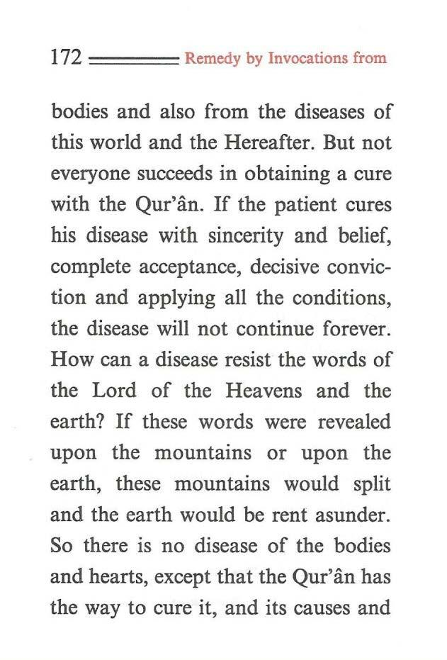 172 ==== Remedy by Invocations from bodies and also from the diseases of this world and the Hereafter. But not everyone succeeds in obtaining a cure with the Qur'an.